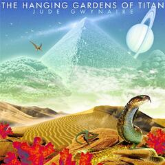The Hanging Gardens of Titan