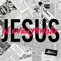 Jesus in Everything