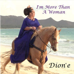 I'm More Than a Woman