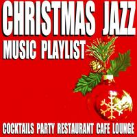 Christmas Jazz Music Playlist (Cocktails Party Restaurant Cafe Lounge)