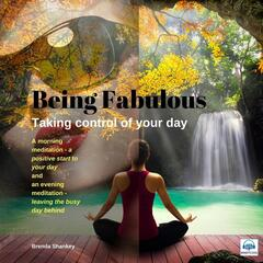 Being Fabulous: Taking Control of Your Day