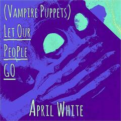 (Vampire Puppets) Let Our People Go