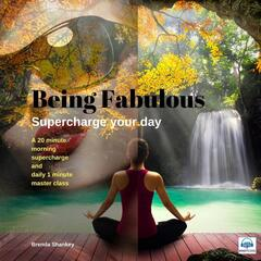 Being Fabulous Supercharge Your Day