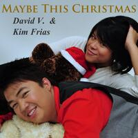Maybe This Christmas (feat. Kim Frias)