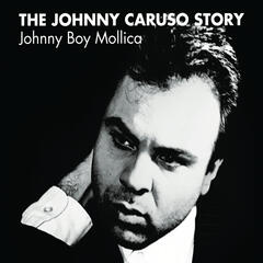 The Johnny Caruso Story