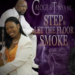 Step & Let the Floor Smoke