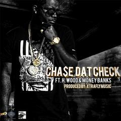 Chase dat Check (feat. H.Wood & Money Banks)