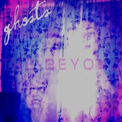 Ghosts: The Beyond
