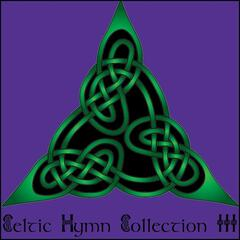 Celtic Hymn Collection III
