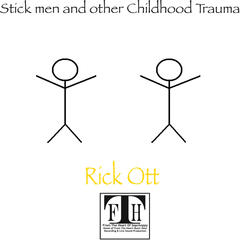 Stick Men and Other Childhood Trauma