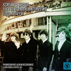 Scream & Shout: 1964 Beatlemania Interviews