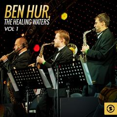 Ben Hur: the Healing Waters, Vol. 1