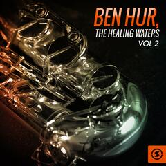 Ben Hur: the Healing Waters, Vol. 2