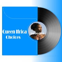 Queen Ifrica: Choices
