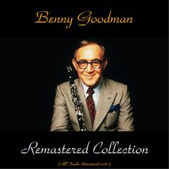 Benny Goodman Remastered Collection