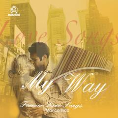 My Way (Forever Love Songs)
