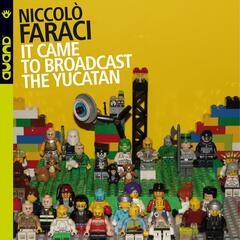 It Came to Broadcast the Yucatan