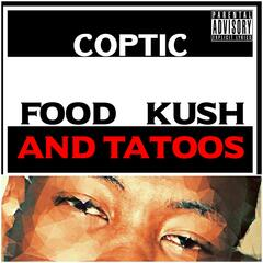 Food, Kush and Tatoos