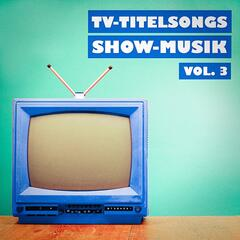 TV-Titelsongs Show-Musik, Vol. 3