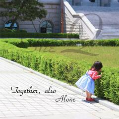 Together, Also Alone