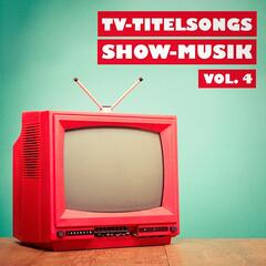 TV-Titelsongs Show-Musik, Vol. 4