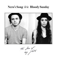 Nero's Song b/w Bloody Sunday