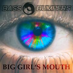 Big Girls's Mouth