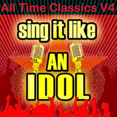 Sing It Like An Idol: All Time Classics, V4