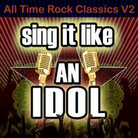 Sing It Like An Idol: All Time Rock Classics, V2
