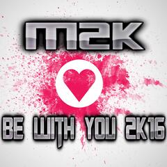 Be with You 2K16