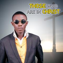 Those Who Are in Christ