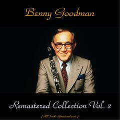 Benny Goodman Remastered Collection Vol. 2