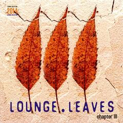 Lounge Leaves Chapter III