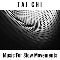 Tai Chi: Electronic Music For Slow Movements