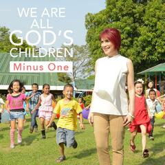 We Are All God's Children ( Minus One)