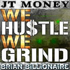We Hustle We Grind
