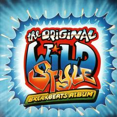 The Original Wild Style Breakbeats Album
