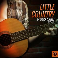 Little Country with Dick Curless, Vol. 2