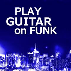 Play Guitar on Funk