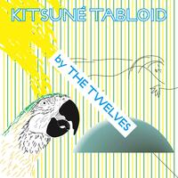 Kitsuné Tabloid by The Twelves
