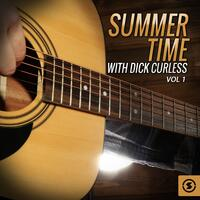 Summer Time with Dick Curless, Vol. 1