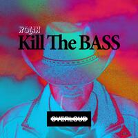 Kill the Bass