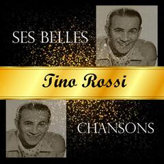 Tino rossi - ses belles chansons