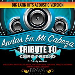 Andas en Mi Cabeza - (Acoustic Version) Tribute To Chino y Nacho Ft. Daddy Yankee - Ep