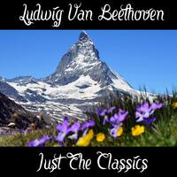 Ludwig van Beethoven: Just The Classics