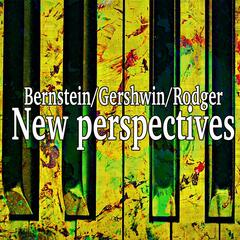 New Perspectives: Bernstein, Gershwin, Rodger