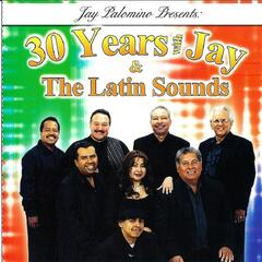 30 Years With Jay & The Latin Sounds
