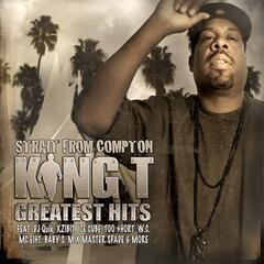 """Strait From Compton"" King Ts Greatest Hits"