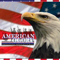 American Glory: Inspirational Songs of Courage