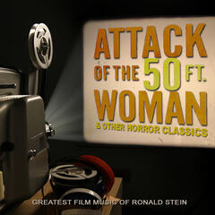 Attack of the 50 Foot Woman & Other Horror Classics: Greatest Film Music of Ronald Stein